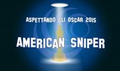Aspettando gli Oscar 2015: American Sniper
