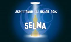 Aspettando gli Oscar 2015: Selma